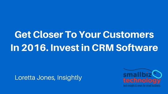 Focus More On Your Existing Customers In 2016. Invest in CRM Software