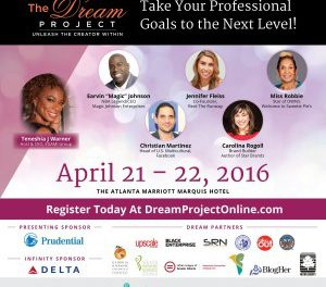 Are You Ready To Fulfill Your Entrepreneur Dreams? Attend The Dream Project – April 21