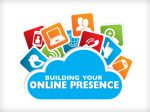 3 Tips for Building a Solid Online Presence