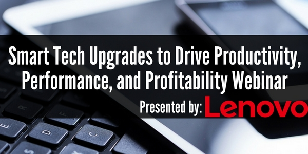 Webinar: Smart Tech Upgrades to Drive Productivity, Performance, and Profitability