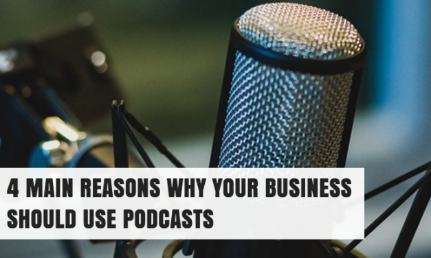 4 Main Reasons Why Your Business Should Use Podcasts