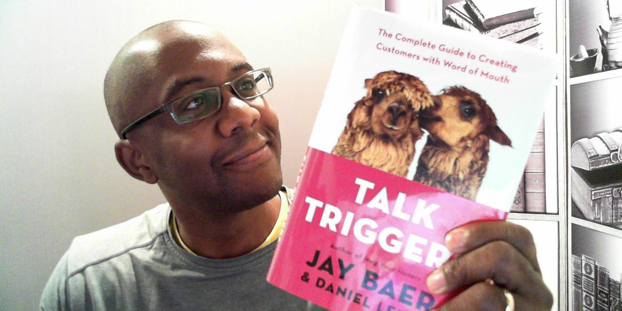Talk Triggers. Get New Customers with Word of Mouth Marketing? New Book by Jay Baer and Daniel Lemin